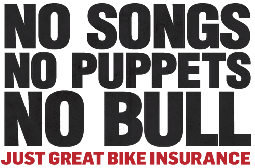 No songs, No puppets, No bull - Just Great Bike Insurance