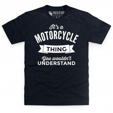 It's a motorcycle thing t-shirt