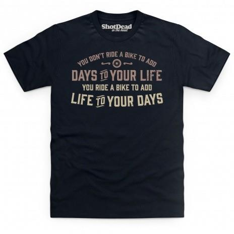 Add life to you days t-shirt