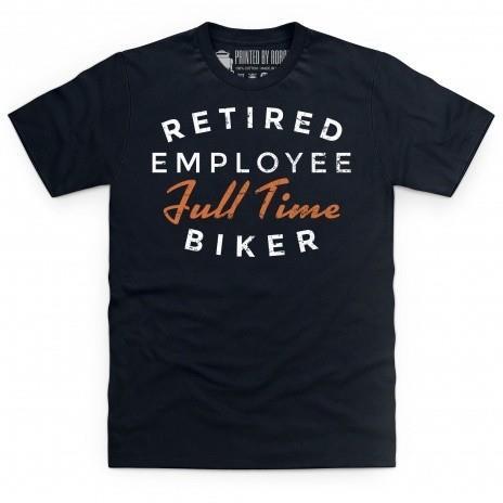 Full time biker t-shirt